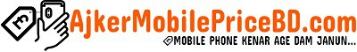 Mobile Phone Price in Bangladesh 2021 – AjkerMobilePriceBD